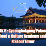 [Travelogue] Korea Joa Day 6 – Gyeongbokgung Palace, Cooking Class and N Seoul Tower